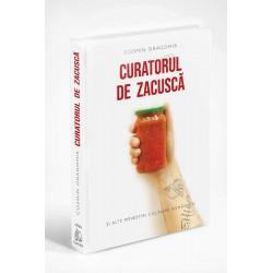 Curatorul de zacuscă și alte povestiri culinare românești - Cosmin Dragomir