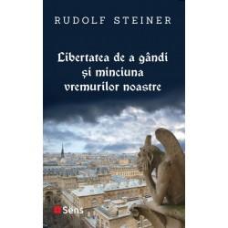 Libertatea de a gândi și minciuna vremurilor noastre - Rudolf Steiner