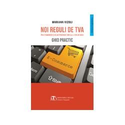 Noi reguli de TVA in comertul electronic de la 1 Iulie 2021. Ghid practic - Mariana Vizoli