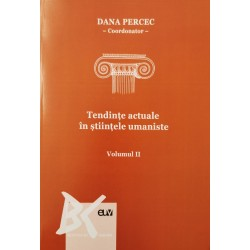 Tendinte actuale in stiintele umaniste (vol. 2) - Dana Percec (coord.)