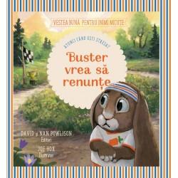 Buster vrea sa renunte - David si Nan Powlison (ed.), Joe Hox (il.)
