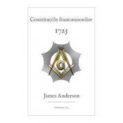Constitutiile francmasonilor - James Anderson