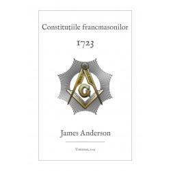 Constitutiile francmasonilor - James Anderson