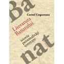 Literatura Banatului. Istorie, personalitati, contexte - Cornel Ungureanu