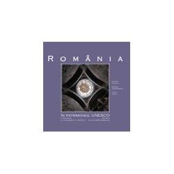 Romania in patrimoniul UNESCO / La Roumanie au patrimoine de l UNESCO / Romania in the UNESCO Heritage - Razvan Theodorescu, Ge
