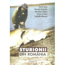 Sturionii din Romania - Dorel Lazu, Neculai Patriche, Marilena Talpes