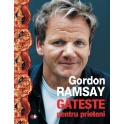 Gordon Ramsay gateste pentru prieteni - Gordon Ramsay