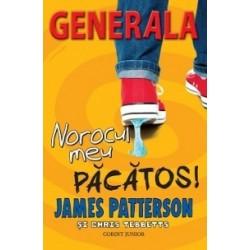 Norocul meu pacatos! (Generala, vol. 7) - James Patterson
