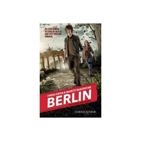BERLIN. Focurile din Tegel (vol.1 din seria BERLIN) - Fabio Geda, Marco Magnone