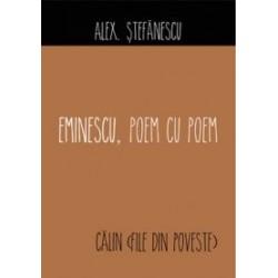 Eminescu, poem cu poem. Calin (file din poveste) - Alex Stefanescu