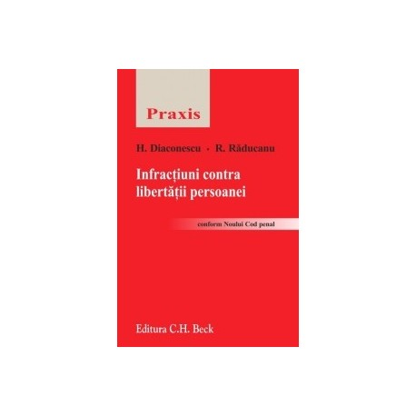 Infractiuni contra libertatii persoanei - Horia Diaconescu, Raducanu Ruxandra