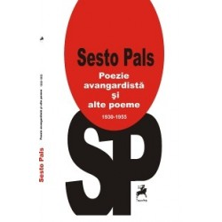 Poezie avangardista si alte poeme - Sesto Pals