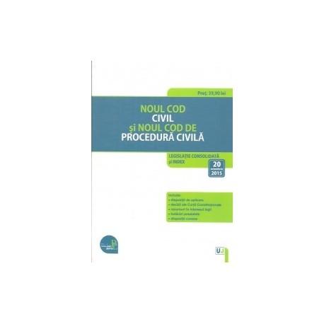 Noul Cod civil si Noul Cod de procedura civila Legislatie consolidata si index: 20 octombrie 2015 -