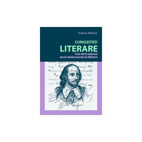 Curiozitati literare - Peste 300 de indiscretii care fac deliciul soarecilor de biblioteca - Aubrey Malone