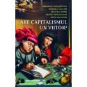 Are capitalismul un viitor? - Immanuel Wallerstein, Randall Collins, Michael Mann, Georgo Derluguian, Craig Calhoun