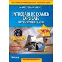 Intrebari de examen explicate categoriile A,B,BE + CD cu 1500 intrebari (editie 2016) - Marius Stanculescu