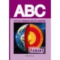 ABC - Tot ce trebuie sa stii despre PAMANT -