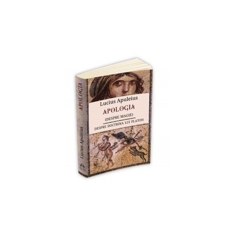 Apologia sau Despre Magie - Lucius Apuleius