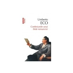 Confesiunile unui tinar romancier (Editia 2015) - Umberto Eco