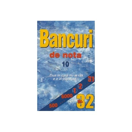 Bancuri de nota 10 - Nr.32 -