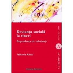Devianta sociala la tineri. Dependenta de substante - Mihaela Radoi