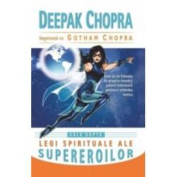 Cele sapte legi spirituale ale supereroilor - Cum sa ne folosim de propria noastra putere interioara pentru a schimba lumea - D