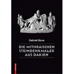 DIE MITHRÄISCHEN STEINDENKMÄLER AUS DAKIEN - Gabriel Sicoe