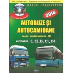 Autobuze si autocamioane 2016 - teorie+intrebari explicate + CD cu teorie si intrebari - cat.C,CE,D,C1,D1 - Marius Stanculesc