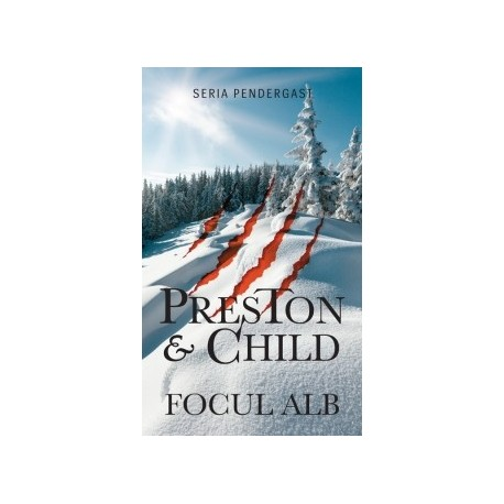 Focul alb - Douglas Preston, Lincoln Child