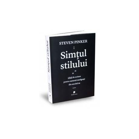 Simtul stilului - Ghid de scriere pentru oamenii inteligenti din secolul 21 - Steven Pinker
