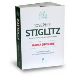 Marea divizare - Societatile inegale si ce putem face in privinta lor - Joseph E. Stiglitz