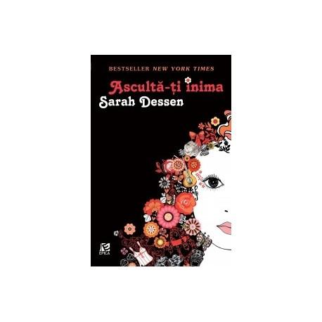 Asculta-ti inima - Sarah Dessen