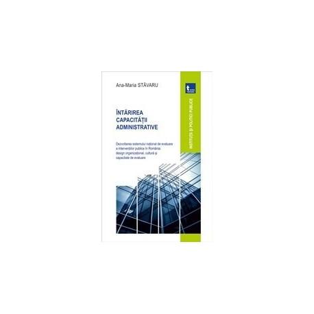 Intarirea capacitatii administrative. Dezvoltarea sistemului national de evaluare a interventiilor publice in Romania: design o