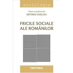 Fricile sociale ale romanilor -