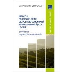 Impactul programelor de dezvoltare comunitara asupra comunitatilor locale. Studiu de caz: programul de dezvoltare rurala - Vlad