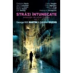 Strazi intunecate (antologie de urban fantasy), vol. 1 - Gardner Dozois, George R.R. Martin
