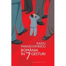 Romania in 7 gesturi - Radu Paraschivescu