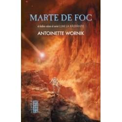Lumi la raspantie: Marte de foc - Antoinette Wornik
