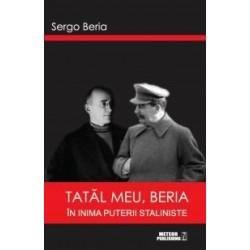 Tatal meu, Beria. In inima puterii staliniste - Sergo Beria