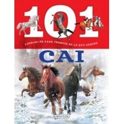 101 lucruri pe care trebuie sa le stii despre cai -