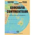 Geografia continentelor - Particularitati regionale - Ion Marin, Marian Marin, Marius Lungu, Anca Albu, Daniela Plesoianu