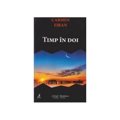 Timp in doi (teatru) - Carmen Firan