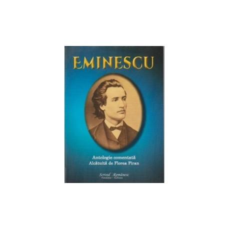 Eminescu. Antologie Comentata - Florea Firan