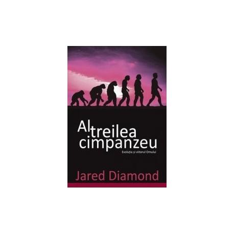 Al treilea cimpanzeu. Evolutia si viitorul Omului - Jared Diamond