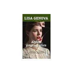 Altfel… si totusi Alice - Lisa Genova