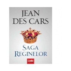 Saga reginelor - Jean Des Cars