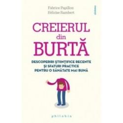 Creierul din burta - Descoperiri stiintifice recente si sfaturi practice pentru o sanatate mai buna - Fabrice Papillon, Heloise