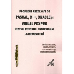 Probleme rezolvate de Pascal, C++, Oracle si Visual FoxPro pentru atestatul profesional la informatica - Ecaterina Boarna, Miha