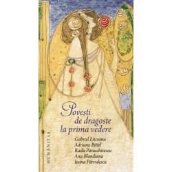 Povesti de dragoste la prima vedere - Radu Paraschivescu, Ana Blandiana, Ioana Parvulescu, Gabriel Liiceanu, Adriana Bittel