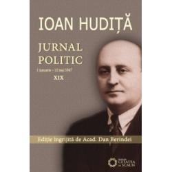 Ioan Hudita. Jurnal politic (1 ianuarie - 12 mai 1947) XIX - Dan Berindei